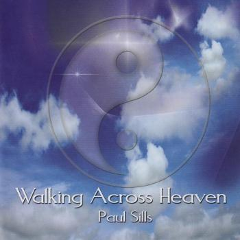 Paul Sills - Walking Across Heaven (2008)