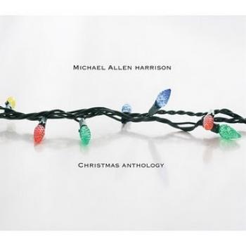 Michael Allen Harrison - Christmas Anthology (2008)