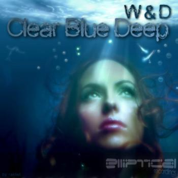 W & D - Clear Blue Deep (2010)