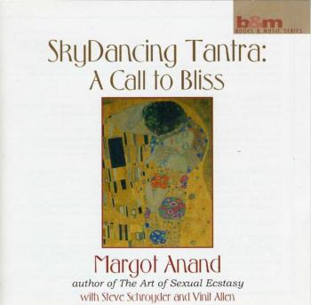 Margot Anand - SkyDancing Tantra: A Call to Bliss (2001)
