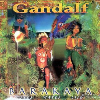 Gandalf - Barakaya: Trees Water Life (1997)