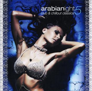 Arabianight 5 / Club And Chillout Classics (2010)