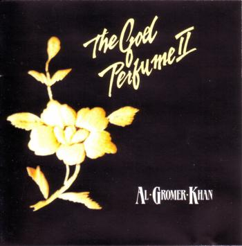 Al Gromer Khan - The God Perfume II (2000)