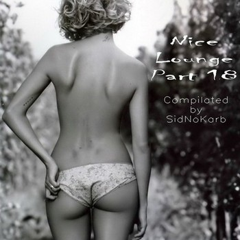 Nice Lounge Part 18 (Compilated by SidNoKarb) (2009)