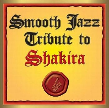 Shakira - Smooth Jazz Tribute (2009)