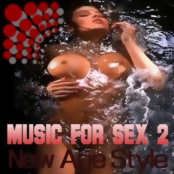 New Age Style - Music For Sex 2 (2010)