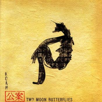 Koan - Two Moon Butterflies (2006)