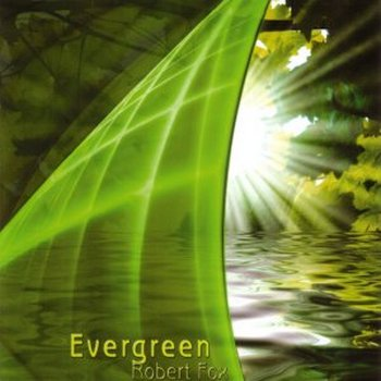 Robert Fox - Evergreen (2008)