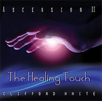 Clifford White - Ascension II - The Healing Touch (2010)