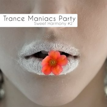 Trance Maniacs Party: Sweet Harmony 2 (2010)
