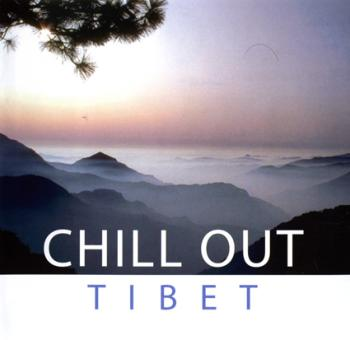 Chill Out Tibet (2007)