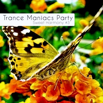 Trance Maniacs Party: Sweet Harmony 3 (2010)
