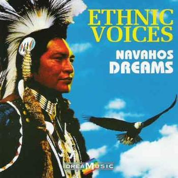 Ethnic Voices – Navahos Dreams (2005)
