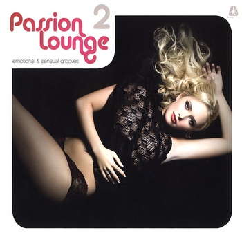 Passion Lounge Emotional and Sensual Grooves 2 (2009)