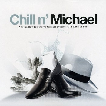 Chill n' Michael (A Chill Out Tribute To Michael Jackson) (2009)
