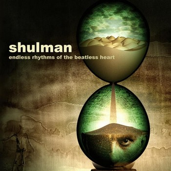 Shulman - Endless Rhythms Of The Beatless Heart (2007)