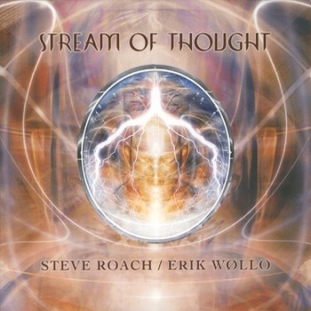 Steve Roach & Erik Wollo - Stream of Thought (2008)