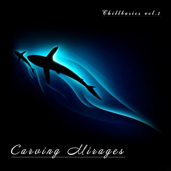 Chillbasics vol.1 - Carving Mirages (2010)