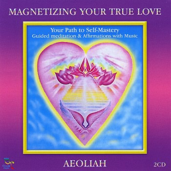 Aeoliah - Magnetizing Your True Love (2010)