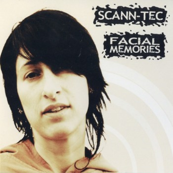 Scann-Tec - Facial Memories (2010)