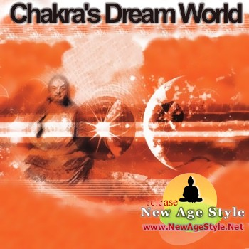 New Age Style - Chakra's Dream World (2010)
