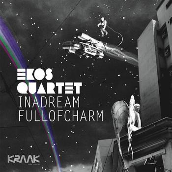Ekos Quartet - In A Dream Full Of Charm (2010)