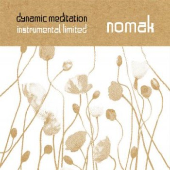 Nomak - Dynamic Meditation Instrumental Limited (2010)