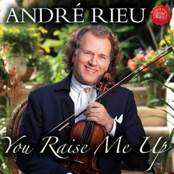 Andrea Rieu – You Raise Me Up (2010)