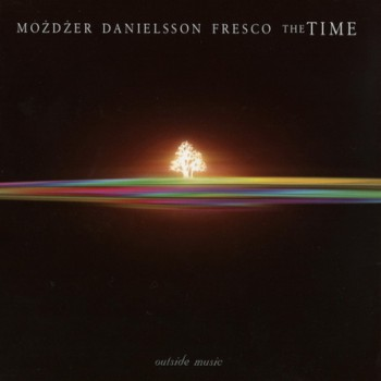 Leszek Mozdzer, Lars Danielsson & Zohar Fresco - The Time (2005)