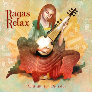 Chinmaya Dunster - Ragas Relax (2010)