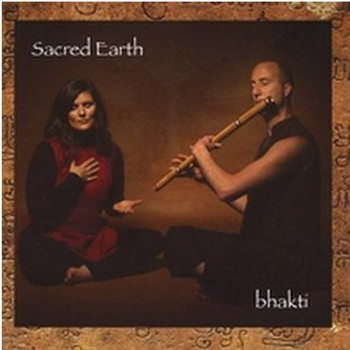 Sacred Earth - Bhakti (2008)