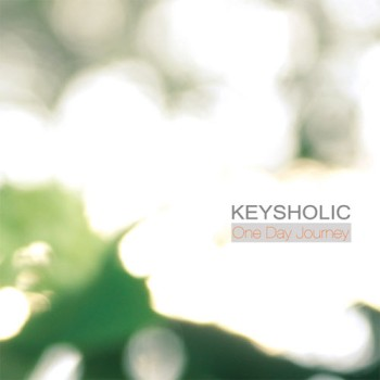 Keysholic � One Day Journey (2010)