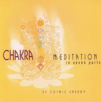 Cosmic Energy - Chakra Meditation In Seven Parts (1997)