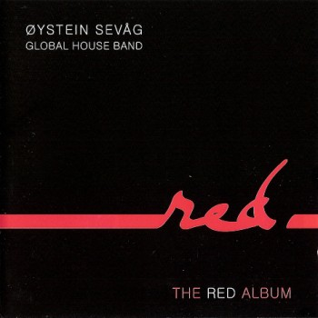 Øystein Sevåg Global House Band - The Red Album (2010)