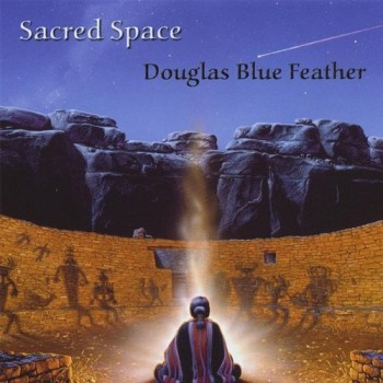 Douglas Blue Feather - Sacred Space (2008)