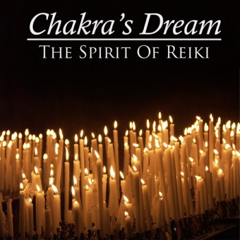 Chakra's Dream - The Spirit of Reiki (2009)