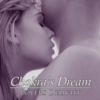 Chakra's Dream - Lovers Delight (2009)