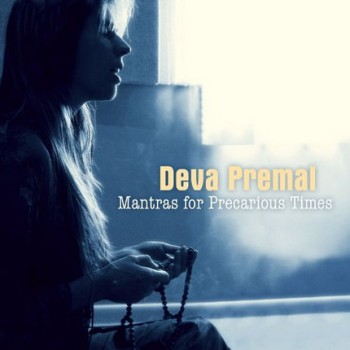 Deva Premal - Mantras for Precarious Times (2009)