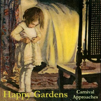 Happy Gardens - Carnival Approaches (2010)