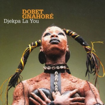Dobet Gnahore - Djekpa La You (2010)