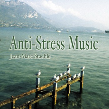 Jean-Marc Staehle - Anti-Stress Music (2004)