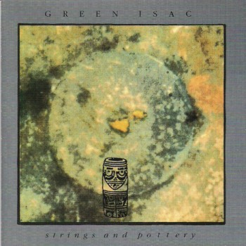 Green Isac - Strings and Pottery (1990)