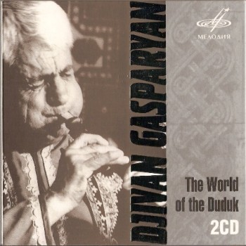 Djivan Gasparyan - The World of the Duduk (2008)