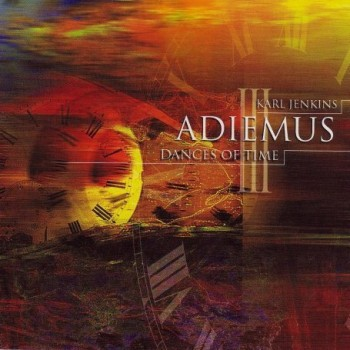 Karl Jenkins - Adiemus III: Dances Of Time (1999)