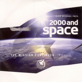 2000 and Space - The Mission Continues Vol. 1 (2010)