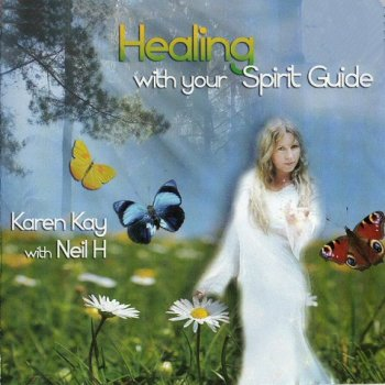Karen Kay & Neil H - Healing With Your Spirit Guide (2005)