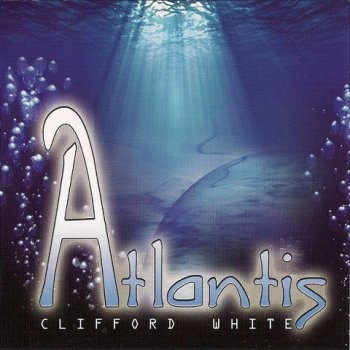 Clifford White - Atlantis (2010)