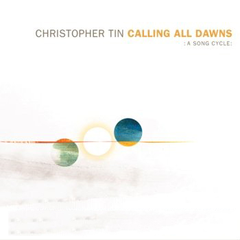 Christopher Tin - Calling All Dawns (2009)