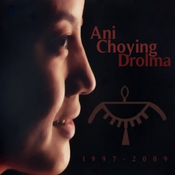 Ani Choying Drolma - Дискография  (1997-2009)
