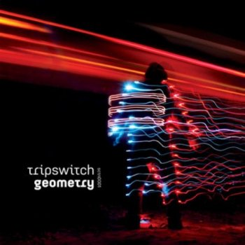 Tripswitch - Geometry (2010)